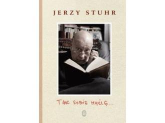 """""""Tak sobie myślę…"""" Jerzy Stuhr"""