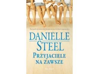 """""""Przyjaciele na zawsze"""" Danielle Steel"""