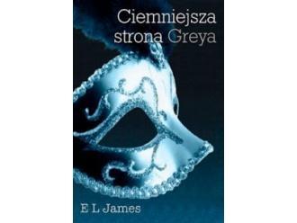 """""""Ciemniejsza strona Greya"""" E.L. James"""