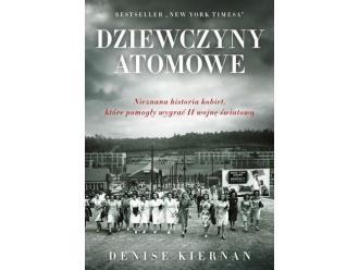 """""""Dziewczyny atomowe"""" Denis Kiernan"""