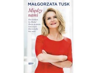 """Konkurs: Wygraj książką """"Między nami"""" Małgorzaty Tusk"""
