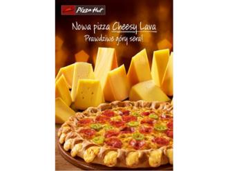 Spróbuj nowej pizzy Cheesy Lava! Tylko w Pizza Hut!